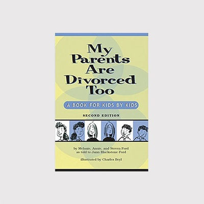 My Parents Are Divorced Too: A Book for Kids by Kids
