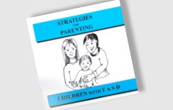 Strategies for Parenting Children with FASD