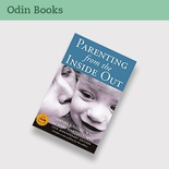 Parenting from the Inside Out: How a deeper self understanding can help you raise children who thrive