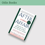 After the Affair: Healing the Pain and Rebuilding Trust When a Partner Has Been Unfaithful  second edition
