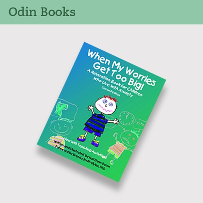 When My Worries Get Too Big: A Relaxation Book for Children Who Live with Anxiety