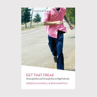 Get that freak: Homophobia and transphobia in high schools