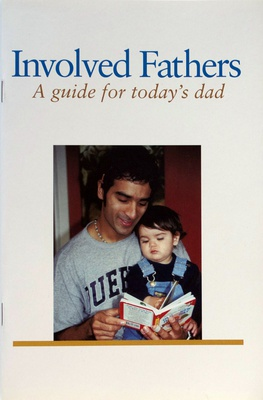 Involved Fathers: A Guide for Today's Dad